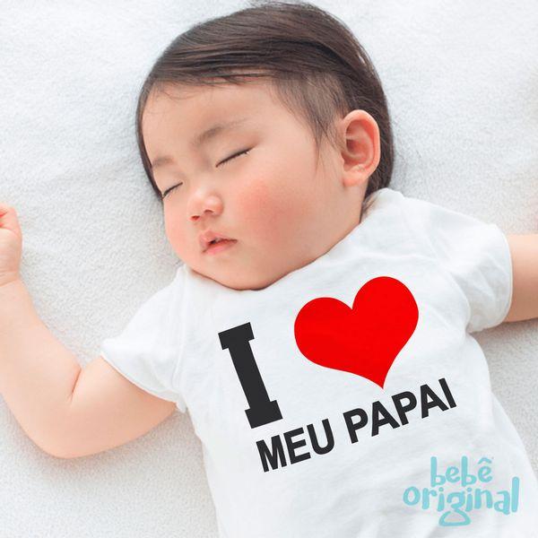 body-i-love-meu-papai-bebe-H